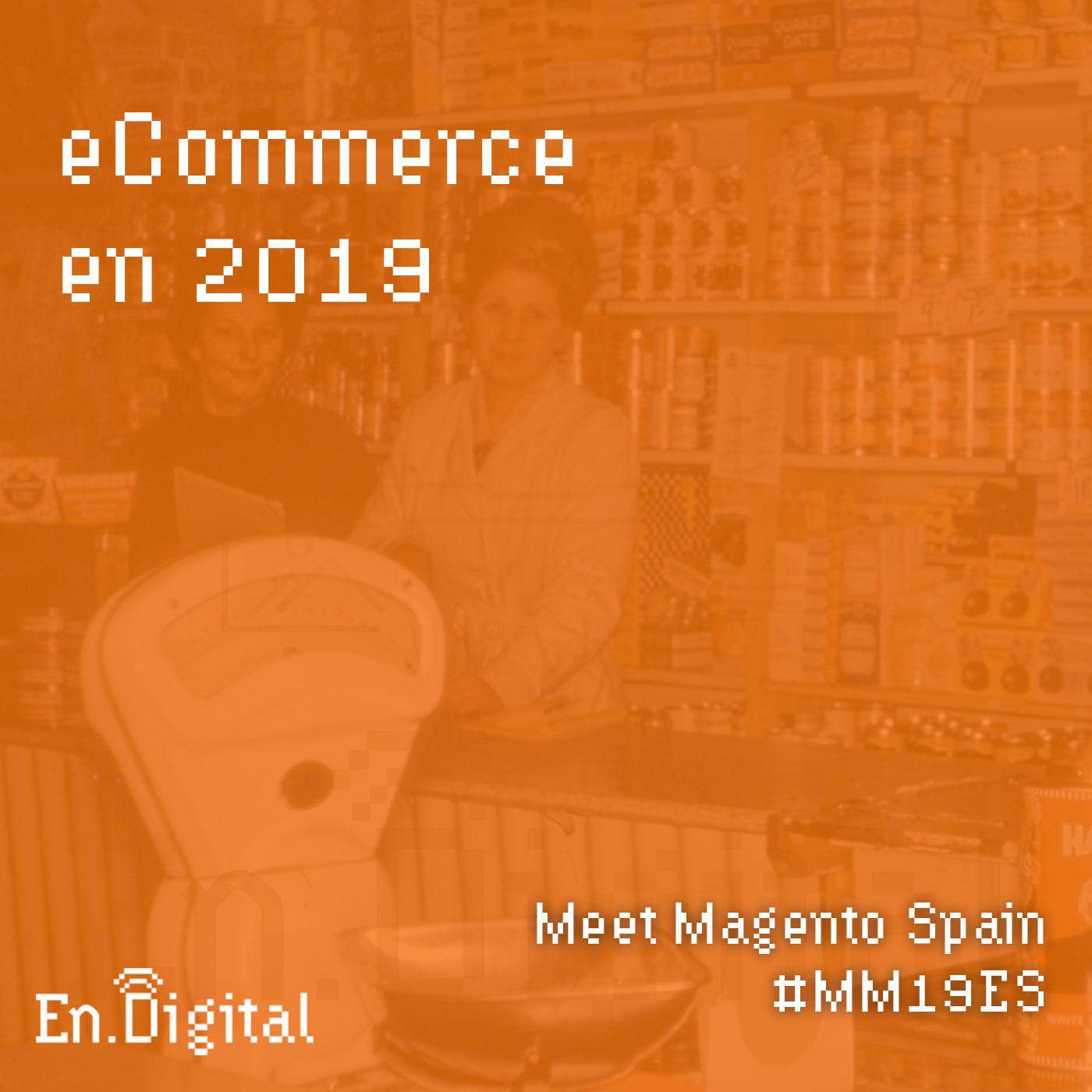 #124  – eCommerce en 2019 desde Meet Magento Spain